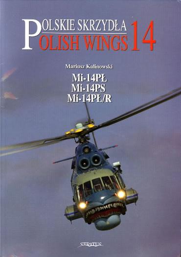 Kalinowski-Polish Wings 14: Mi-14Pl, Mi-14Ps (UK IMPORT) BOOK NEW